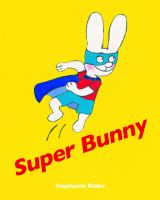 Book Jacket for: Super bunny!