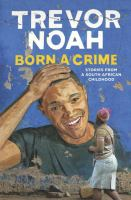 Born-a-crime-:-stories-from-a-South-African-childhood